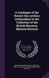 A Catalogue of the Recent Sea-Urchins (Echinoidea) in the Collection of the British Museum (Natural History)