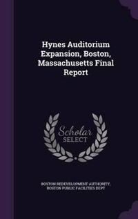 Hynes Auditorium Expansion, Boston, Massachusetts Final Report