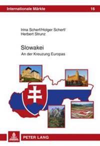 Slowakei: An Der Kreuzung Europas