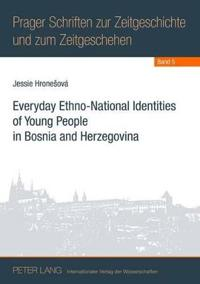 Everyday Ethno-National Identities of Young People in Bosnia and Herzegovina