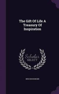 The Gift of Life a Treasury of Inspiration