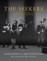 Seekers - the 50 year recorded history of australias first supergroup