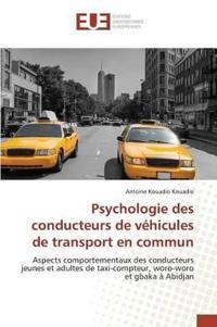 Psychologie Des Conducteurs de Vehicules de Transport En Commun