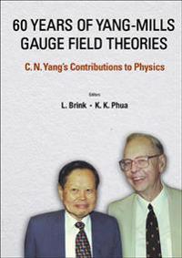 60 Years of Yang-Mills Gauge Field Theories