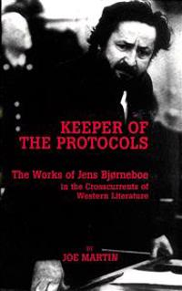 Keeper of the Protocols: The Works of Jens Bjorneboe in the Crosscurrents of Western Literature