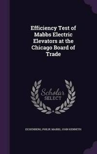 Efficiency Test of Mabbs Electric Elevators at the Chicago Board of Trade