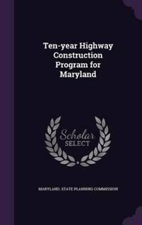 Ten-Year Highway Construction Program for Maryland