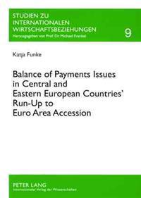 Balance of Payments Issues in Central and Eastern European Countries' Run-up to Euro Area Accession