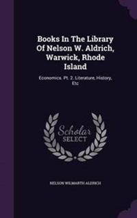 Books in the Library of Nelson W. Aldrich, Warwick, Rhode Island