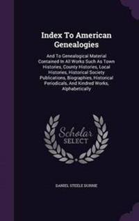 Index to American Genealogies