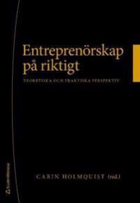 Entreprenörskap på riktigt - - teoretiska och praktiska perspektiv