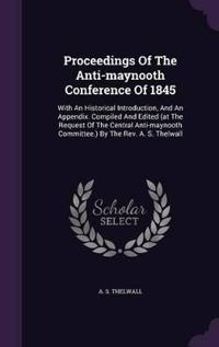 Proceedings of the Anti-Maynooth Conference of 1845