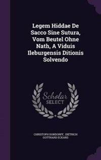 Legem Hiddae de Sacco Sine Sutura, Vom Beutel Ohne Nath, a Viduis Ileburgensis Ditionis Solvendo