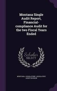 Montana Single Audit Report, Financial-Compliance Audit for the Two Fiscal Years Ended