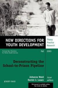 Deconstructing the School-to-Prison Pipeline: New Directions for Youth Deve