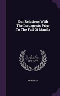 Our Relations with the Insurgents Prior to the Fall of Manila