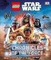 Lego Star Wars: Chronicles of the Force: Discover the Story of Lego(r) Star Wars Galaxy