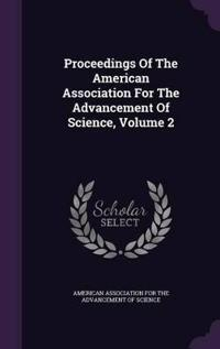 Proceedings of the American Association for the Advancement of Science, Volume 2