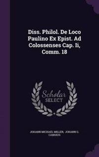 Diss. Philol. de Loco Paulino Ex Epist. Ad Colossenses Cap. II, Comm. 18