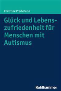 Gluck Und Lebenszufriedenheit Fur Menschen Mit Autismus