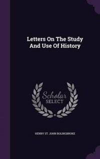 Letters on the Study and Use of History