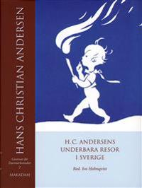 H. C. Andersens underbara resor i Sverige