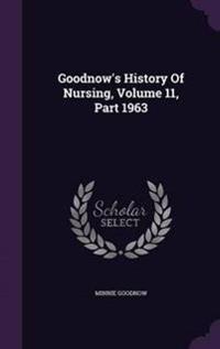 Goodnow's History of Nursing, Volume 11, Part 1963