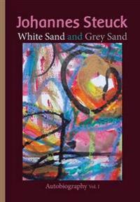 Johannes Steuck, White Sand and Grey Sand Autobiography