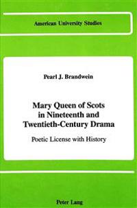 Mary Queen of Scots in Nineteenth and Twentieth Century Drama