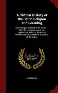 A Critical History of the Celtic Religion and Learning