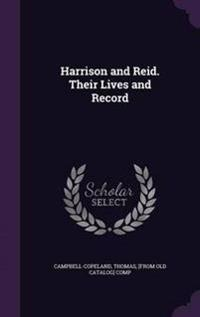 Harrison and Reid. Their Lives and Record