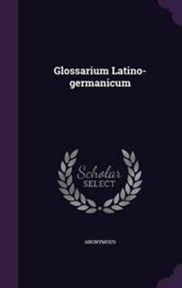 Glossarium Latino-Germanicum