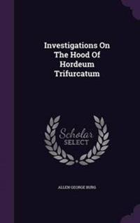 Investigations on the Hood of Hordeum Trifurcatum