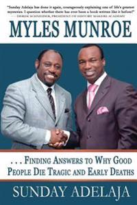 Myles Munroe - Finding Answers to Why Good People Die Tragic and Early Deaths: Perspective
