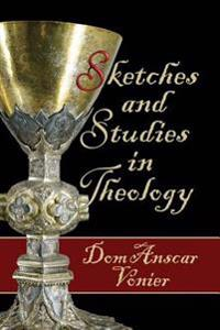 Sketches and Studies in Theology