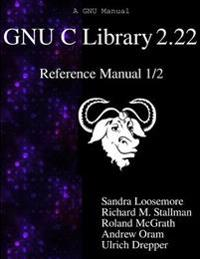 Gnu C Library 2.22 Reference Manual 1/2