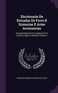 Diccionario de Estradas de Ferro E Sciencias E Artes Accessorias