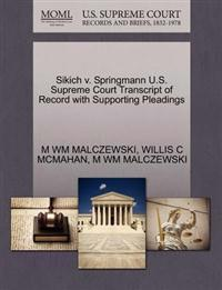 Sikich V. Springmann U.S. Supreme Court Transcript of Record with Supporting Pleadings