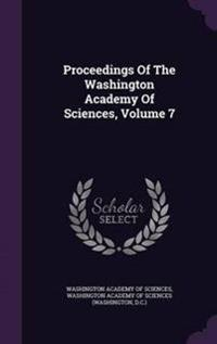 Proceedings of the Washington Academy of Sciences, Volume 7