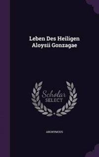 Leben Des Heiligen Aloysii Gonzagae