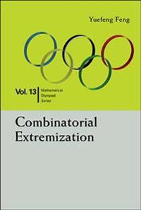 Combinatorial Extremization: In Mathematical Olympiad and Competitions