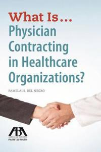 What Is… Physician Contracting in Healthcare Organizations?