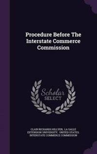 Procedure Before the Interstate Commerce Commission
