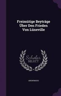 Freimutige Beytrage Uber Den Frieden Von Luneville