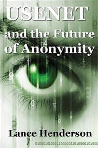 Usenet & the Future of Anonymity