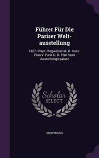 Fuhrer Fur Die Pariser Welt-Ausstellung