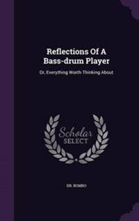 Reflections of a Bass-Drum Player