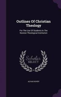 Outlines of Christian Theology