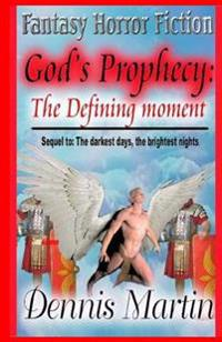 God's Prophecy: The Defining Moment