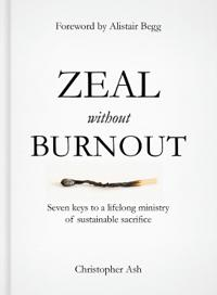 Zeal without burnout - seven keys to a lifelong ministry of sustainable sac